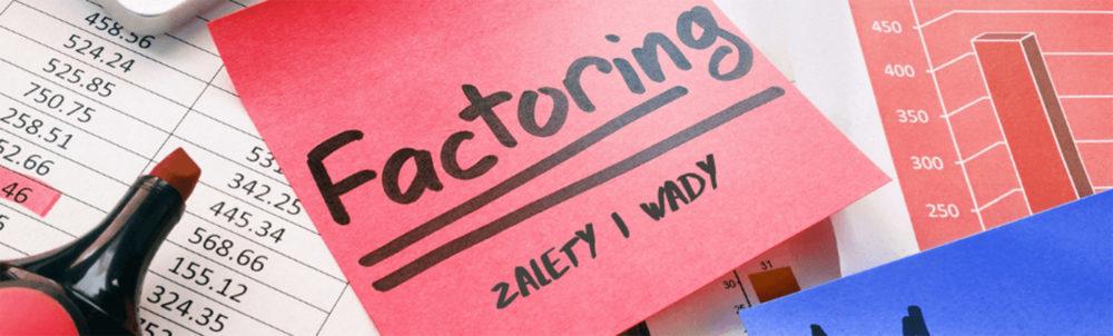 Podstawowe zalety i wady faktoringu